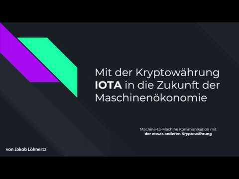 Mit der Kryptowährung IOTA in die Zukunft der Maschinenökonomie  – TechTalk