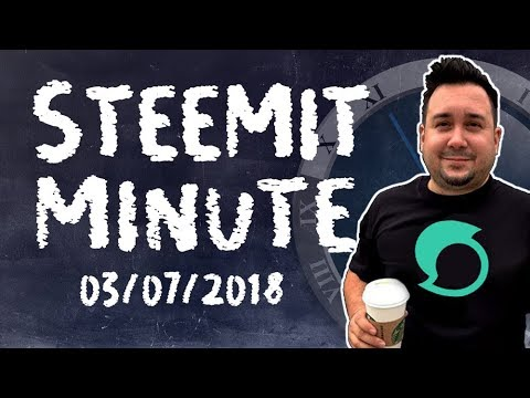 Steemit Minute: Your Daily STEEM News Crypto Show: 3/07/2018