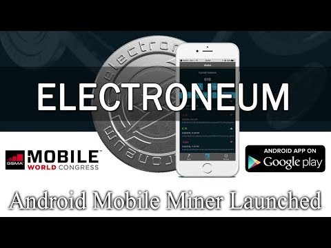 Electroneum – Android Mobile Miner Finally Launched