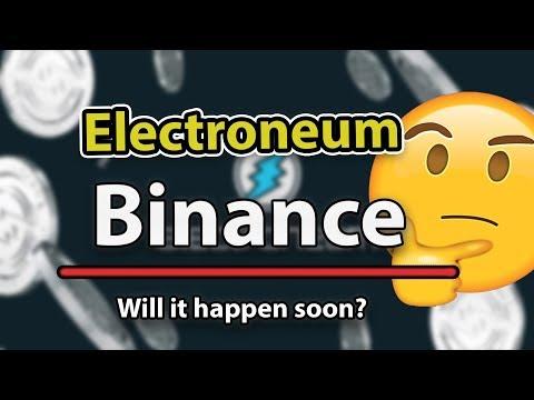 Will Electroneum ETN Go On Binance/BITTREX soon?