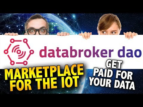 Sell Your Data! – Earn CryptoCurrency Selling Data! – Marketplace for the IoT! – DataBroker DAO