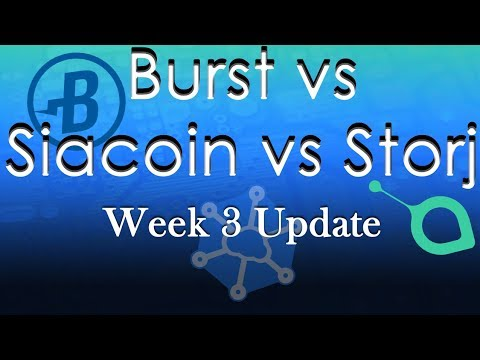 Burst vs Siacoin vs Storj Week 3 Update! Sia is catching up!