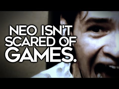 Neo isn't scared of games.