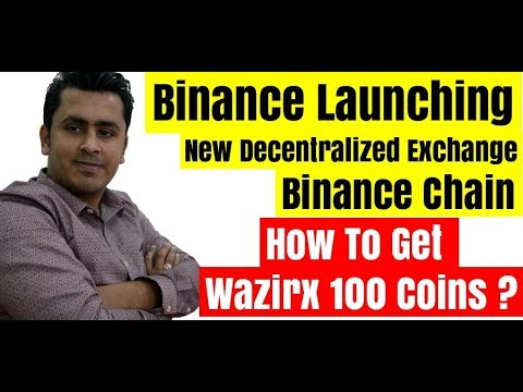 Binance Exchange Launching Its Own Blockchain – How To Get 100 Wazirx coins !