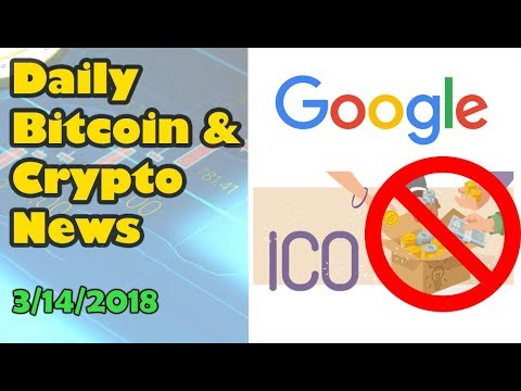 Google Bans ICO & Crypto Ads [Bitcoin and Cryptocurrency News]