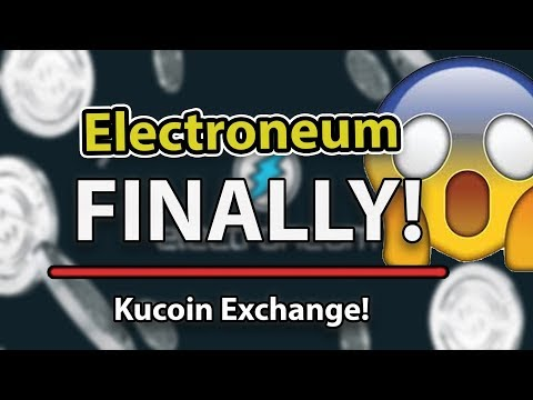 ELECTRONEUM FINALLY DID IT! KUCOIN EXCHANGE!