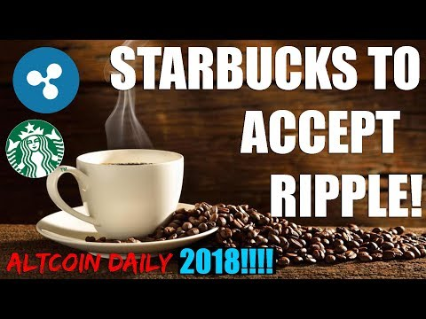 CONFIRMED: STARBUCKS TO ACCEPT RIPPLE XRP!!!!?