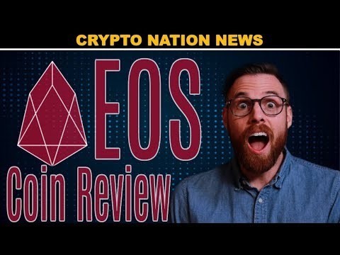 EOS Cryptocurrency Coin Review – Crypto Nation News