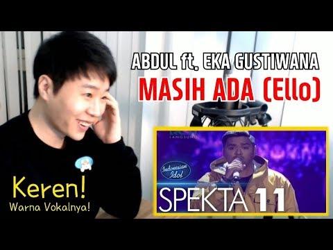 REAKSI ORANG KOREA  ABDUL ft. EKA GUSTIWANA – MASIH ADA (Ello)  – Indonesian Idol 2018