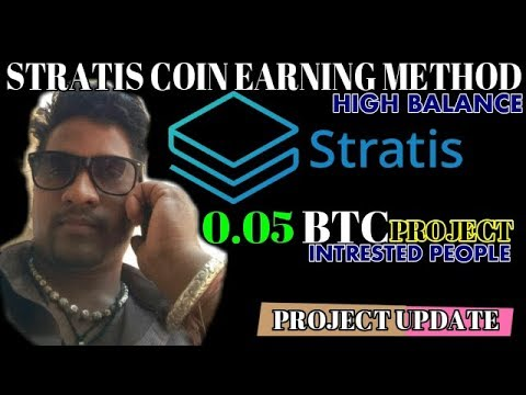 0.05 BTC PROJECT UPDATE!!! STRATIS EARNING METHOD 19 MARCH…