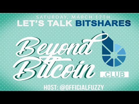 Beyond Bitcoin | Bitshares Talk | March 17, 2018