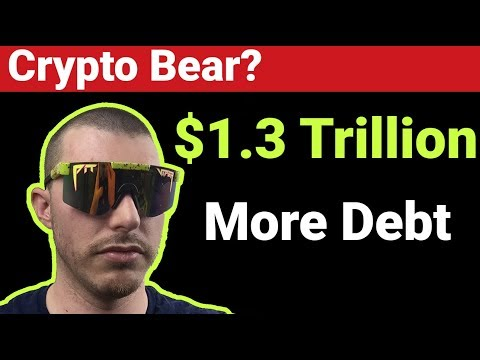 $1.3 Trillion More Debt… Cryptocurrency & Stock Market Crash Soon?