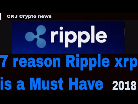 7 reasons Ripple XRP is a MUST HAVE …CKJ Crypto news