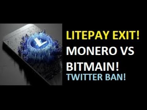 Litepay Fails and Exits? Monero Defies Bitmain! Twitter Bans Cryptocurrency Adverts!