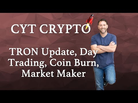 TRON – Update on Tron, Coin Burn Market Maker Status and Day Trading Tron