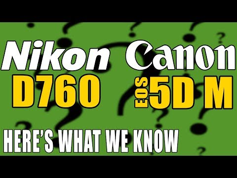 Canon EOS 5D M ? full frame mirrorless camera use EF lenses? Did Nikon D760 accidentally get leaked?