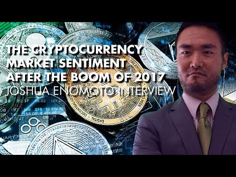 The Cryptocurrency Market Sentiment After The Boom Of 2017 – Joshua Enomoto Interview