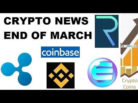 Cryptocurrency News: End of March News (Binance, Coinbase, Ripple, Enjin, Request, Stellar)