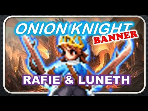 [FFBE]  JP Banner 18 Tix for Onion Knight Refia/Lunneth