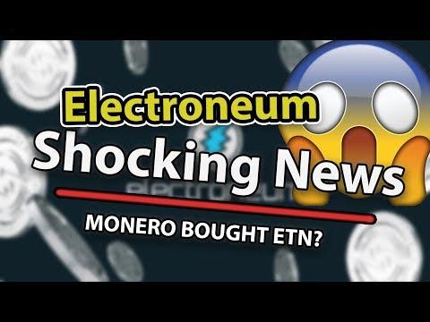WHAT! DID MONERO BUY ELECTRONEUM? [SHOCKING NEWS!]