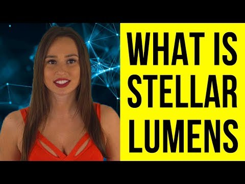 WHAT IS STELLAR LUMENS? – How You Can Use XLM – How Does Stellar Work