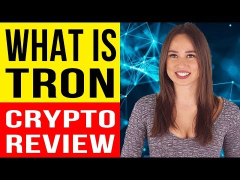 WHAT IS TRON? – Cryptocurrency Review 2018 – How Does Tron Work