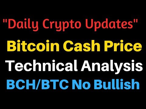 Daily Crypto Updates – Bitcoin Cash Price –  Technical Analysis – BCH/BTC No Bullish Sign