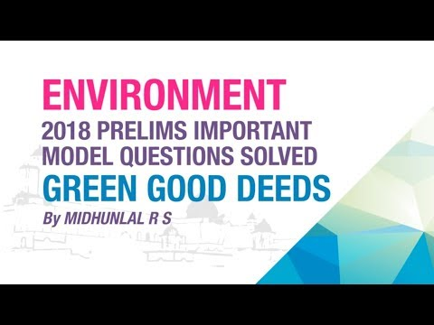 GREEN GOOD DEEDS   PRELIMS IMPORTANT MODEL QUESTION SOLVED   ENVIRONMENT   NEO IAS