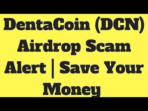 DentaCoin (DCN) Airdrop Scam Alert | Save Your Money