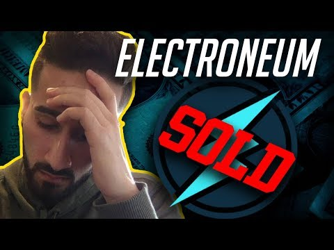 DID I SELL MY ALL MY ELECTRONEUM? WHEN IS ETN GOING TO MOON? – ELECTRONEUM ETN CRYPTOCURRENCY