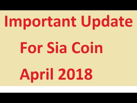 Important Update For Sia Coin April 2018