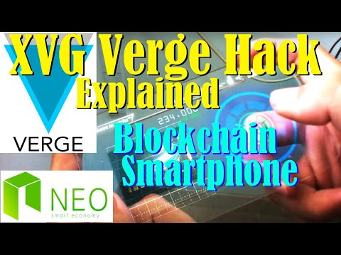 XVG VERGE Hack explained – 1st Blockchain Smartphone – Huge April for NEO