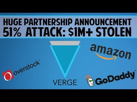 Verge (XVG) – HUGE Partnership w/ Amazon, Godaddy or Overstock? & 51% Attack