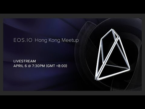 EOSIO Hong Kong Meetup Livestream 6 April 2018