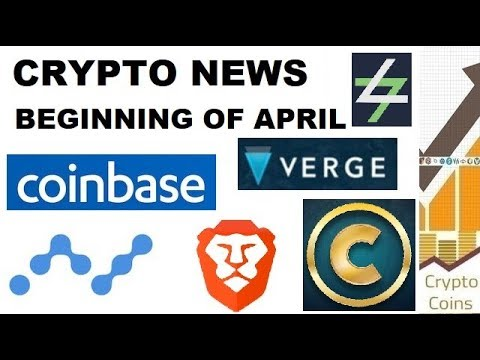Cryptocurrency News: Beginning of April News (Verge, Centra, Nano, Coinbase, Brave, BAT, Switcheo)