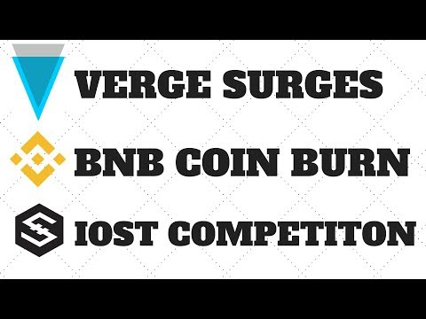 CRYPTO NEWS – VERGE SURGES – BNB COIN BURN – IOST COMPETITION