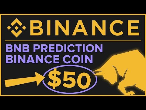 My Case for Binance Coin BNB $50 Price Prediction 2018