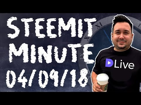 Steemit Minute, Your Daily Steem News Show! 04/09/2018