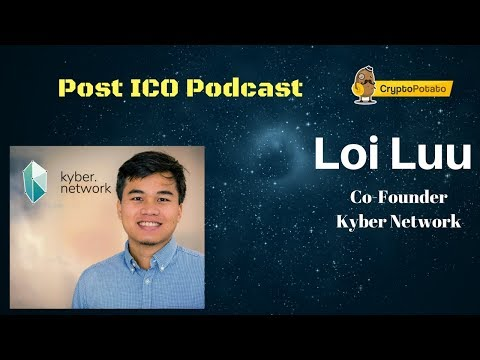 Loi Luu from Kyber Network, post-ICO podcast interview (CryptoPotato.com)