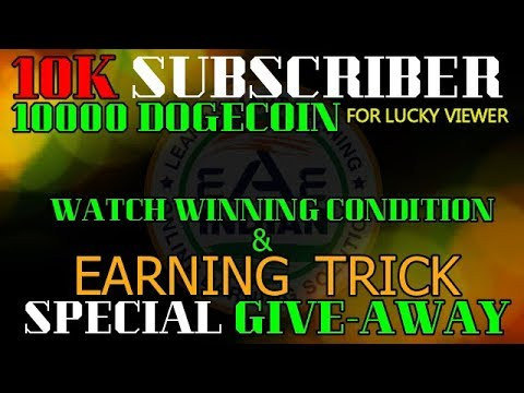 10K SUBSCRIBER !! SPECIAL GIVE-AWAY 10K DOGECOIN……