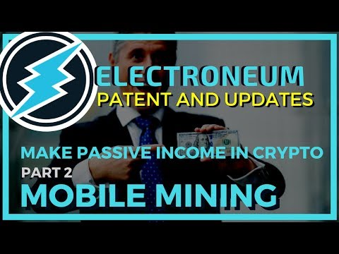 Electroneum – Patent, Updates and Mobile Mining – Make Passive Income with Cryptocurrency Pt. 2