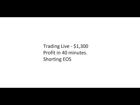 Trading Live – $1,300 Profit in 40 minutes. Shorting EOS