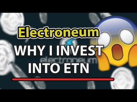 Why I Invest Into Electroneum (To Become A Millionaire With ETN?) Explaination Video