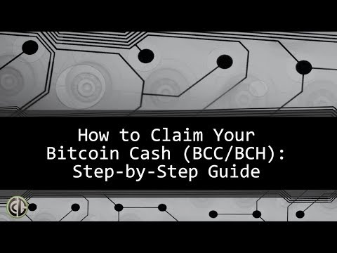 Bitcoin Cash: Step By Step Guide To Claim Your Free BCC / BCH