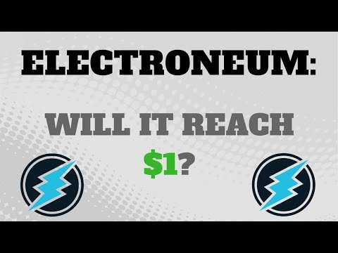 WILL ELECTRONEUM (ETN) REACH $1?? INVEST OR STAY AWAY?