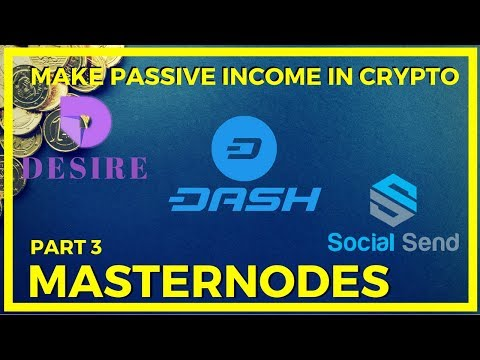 Masternodes Overview feat DASH, DSR, SEND.- Passive Income With Altcoins and Cryptocurrency – Pt. 3