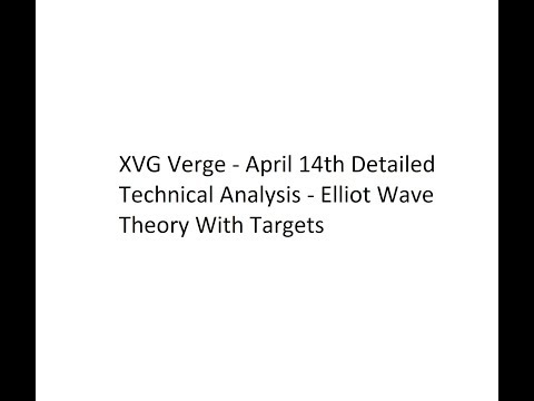 XVG Verge – April 14th Detailed Technical Analysis – Elliot Wave Theory With Targets
