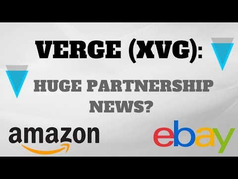 VERGE (XVG) HUGE NEWS – XVG PARTNERSHIP (AMAZON OR EBAY??)