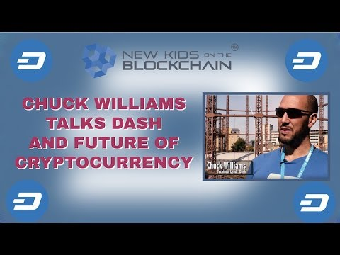 Chuck Williams talks Dash and the future of Cryptocurrency