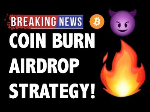 CRYPTO: COIN BURN & AIRDROP TRADING STRATEGY! CRYPTOCURRENCY,BITCOIN FORK,LITECOIN,ETHEREUM,XRP NEWS